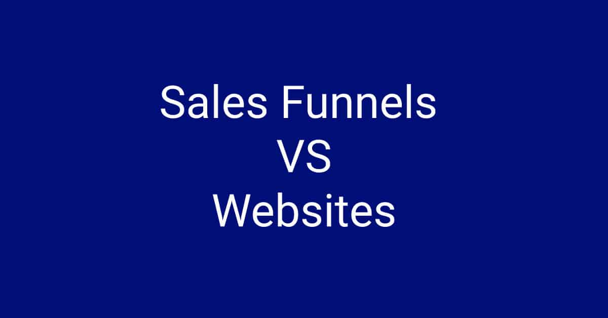 Sales Funnels. Are they Better than Websites? A Complete Analysis