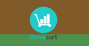 Do you Sell Digital Products In 2021? You should Know about Thrivecart